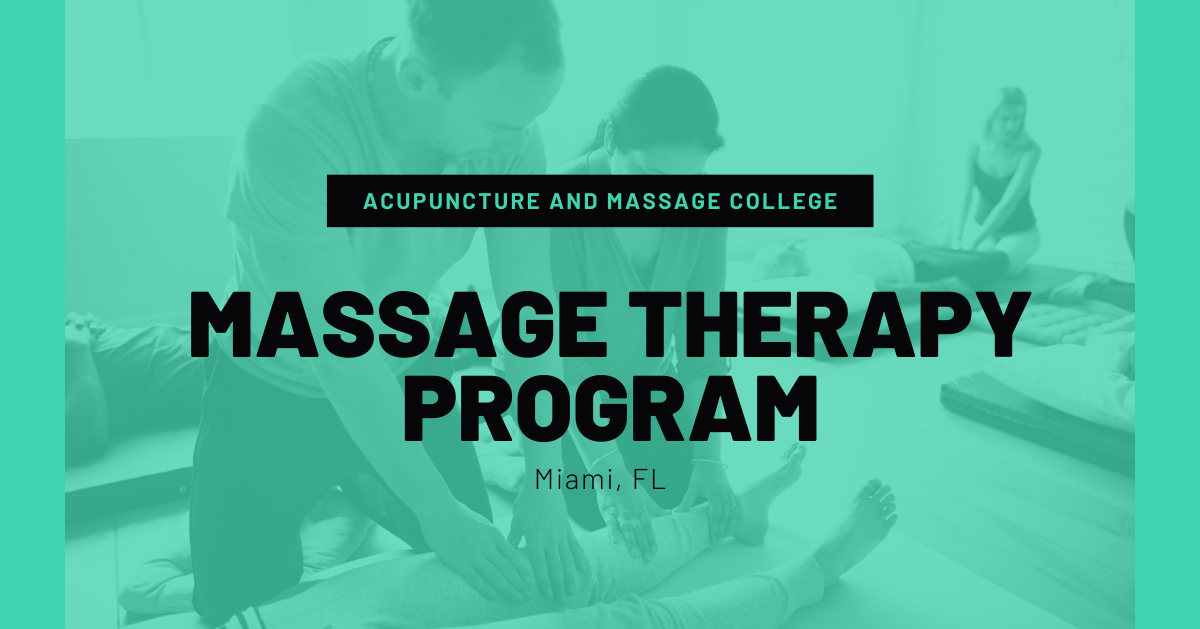 Massage Therapy School | Miami, FL | Acupuncture and ...